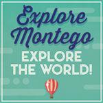 Explore Montego, Explore the World.